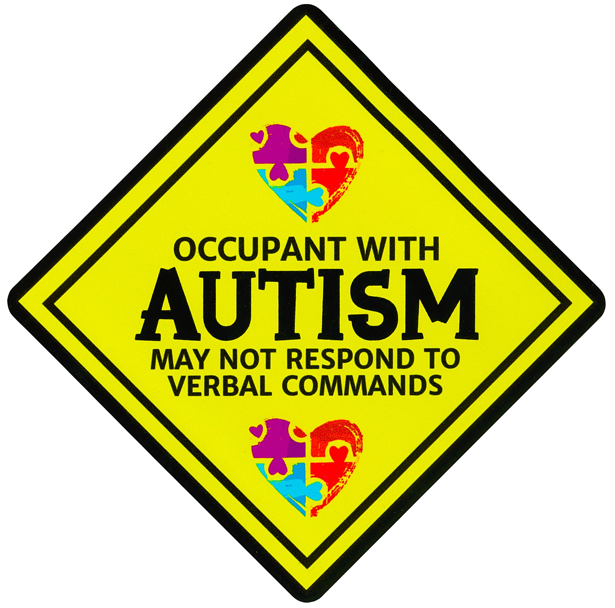 Decal that reads: Occupant with Autism; may not respond to verbal commands
